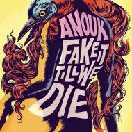 Anouk - Fake It Till We Die - CD