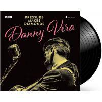 Danny Vera - Pressure Makes Diamonds - LP