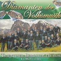 Trientiner Bergsteigerchor la Montanara - Diamanten der Volksmusik