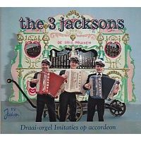 The 3 Jacksons - Draai-orgel imitaties op accordeon - CD