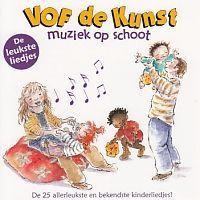 V.O.F. de Kunst - Muziek op schoot - De Leukste Liedjes - CD