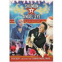 Shuman and Angel-Eye - Rockin` around the Christmas three - DVD