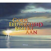 Gods Eeuwigheid breekt aan - Liederen over de wederkomst