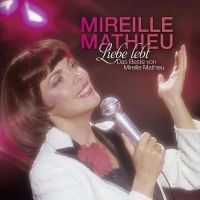Mireille Mathieu - Liebe Lebt - Das Beste Von - 2CD