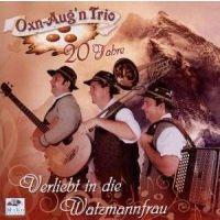 Oxn-Aug'n Trio - 20 Jahre - Verliebt in die Watzmannfrau - CD