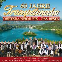 60 Jahre Trompetenecho - Oberkrainermusik - Das Beste - CD