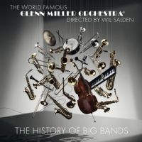 Glenn Miller Orchestra - The History Of Big Bands