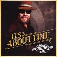 Hank Williams Jr. - It's About Time - CD