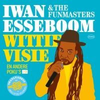 Iwan Esseboom & The Funmasters - Witte Visie En Andere Poku's - 2CD