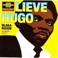Lieve Hugo - Blaka Rosoe En Andere Poku's - CD