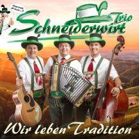 Schneiderwirt Trio - Wir Leben Tradition - CD