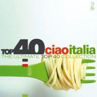 Ciao Italia - Top 40 - 2CD