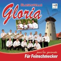 Blaskapelle Gloria - Fur Feinschmecker - Pour les gourmets - CD