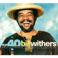 Bill Withers - Top 40 - 2CD