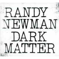 Randy Newman - Dark Matter - CD