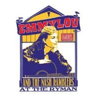 Emmylou Harris And The Nash Ramblers - At The Ryman - CD