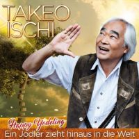 Takeo Ischi - Happy Yodeling - Ein Jodler Zieht Hinaus In Die Welt - 2CD