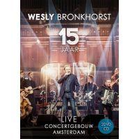 Wesly Bronkhorst - 15 Jaar Live In Koninklijk Concertgebouw Amsterdam - 2DVD+CD