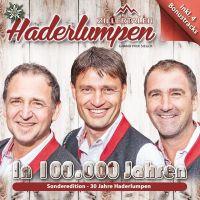 Zillertaler Haderlumpen - In 100.000 Jahren - CD