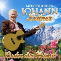 Johann Leitner - Meisterjodler - Lieder Der Heimat - CD