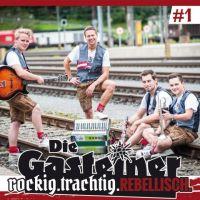 Die Gasteiner - #1 - Rockig Trachtig Rebellisch - CD