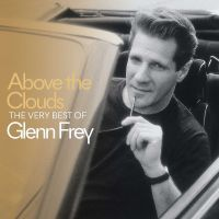 Glenn Frey - The Very Best Of - Above The Clouds - CD