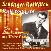 Ralf Roberts - Der Leierkastenmann Von Notre Dame - Schlager-Raritaten - CD