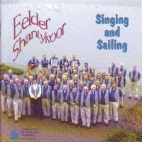 Eelder Shantykoor - Singing and Sailing - CD