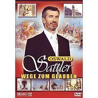 Oswald Sattler - Wege zum glauben - DVD