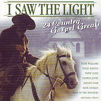 I saw the light - 24 Country Gospel Greats
