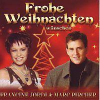 Francine Jordi Und Marc Pircher - Frohe Weihnachten wunschen - CD
