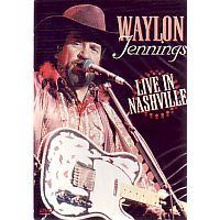 Waylon Jennings - Live in Nashville - DVD