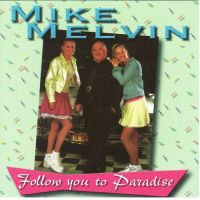 Mike Melvin - Follow You To Paradise - CD