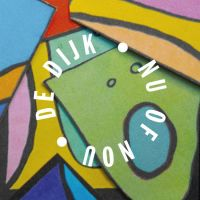 De Dijk - Nu Of Nou - CD