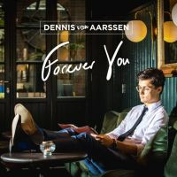 Dennis van Aarssen - Forever You - CD