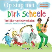 Dirk Scheele - Op Stap Met - Vrolijke Voorleesverhalen En Een CD Met Leuke Liedjes - BOEK+CD