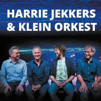 Harrie Jekkers & Klein Orkest - Later Is Allang Begonnen En Vroeger Komt Nog 1 Keer Terug - CD+DVD