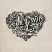 Douwe Bob - Born To Win, Born To Lose - CD