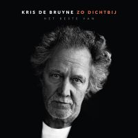 Kris de Bruyne - Zo Dichtbij (Het Beste Van) - 4CD