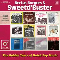 Bertus Borgers & Sweetd'Buster - The Golden Years Of Dutch Pop Music - 2CD