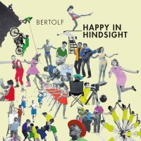 Bertolf - Happy In Hindsight - CD