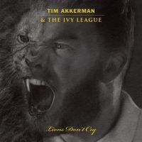 Tim Akkerman & The Ivy League - Lions Don't Cry - CD
