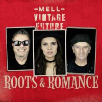 Mell & Vintage Future - Roots & Romance - CD