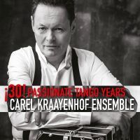 Carel Kraayenhof Ensemble - 30 Passionate Tango Years - CD