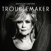 Mathilde Santing - Troublemaker - CD