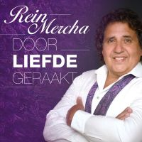 Rein Mercha - Door Liefde Geraakt - CD
