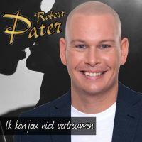 Robert Pater - Ik Kan Jou Niet Vertrouwen - CD Single