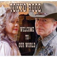 Tokyo Rooz - Welcome To Our World - CD