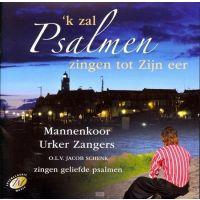 Mannenkoor Urker Zangers - 'k Zal Psalmen Zingen Tot Zijn Eer - CD